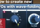 Quick synth trick: How to create complex LFOs with wavefolding