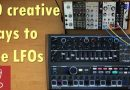 10 creative ways to use LFOs