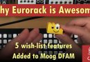 Why Eurorack is AWESOME: 5 wish-list features added to DFAM by Moog