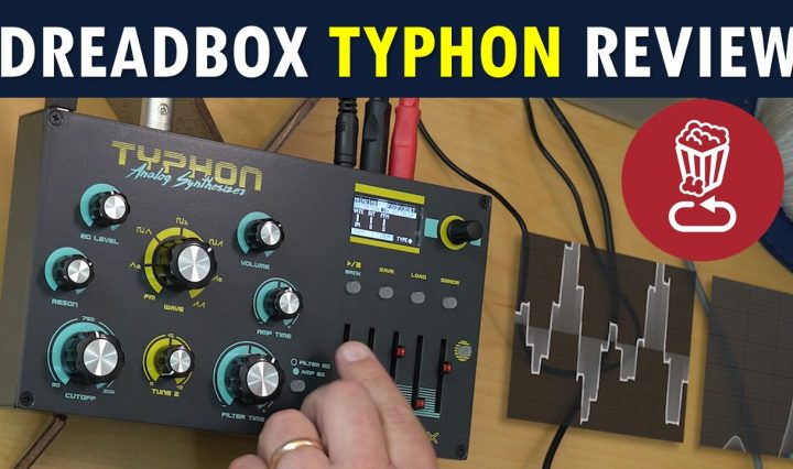 Dreadbox TYPHON review and tutorial