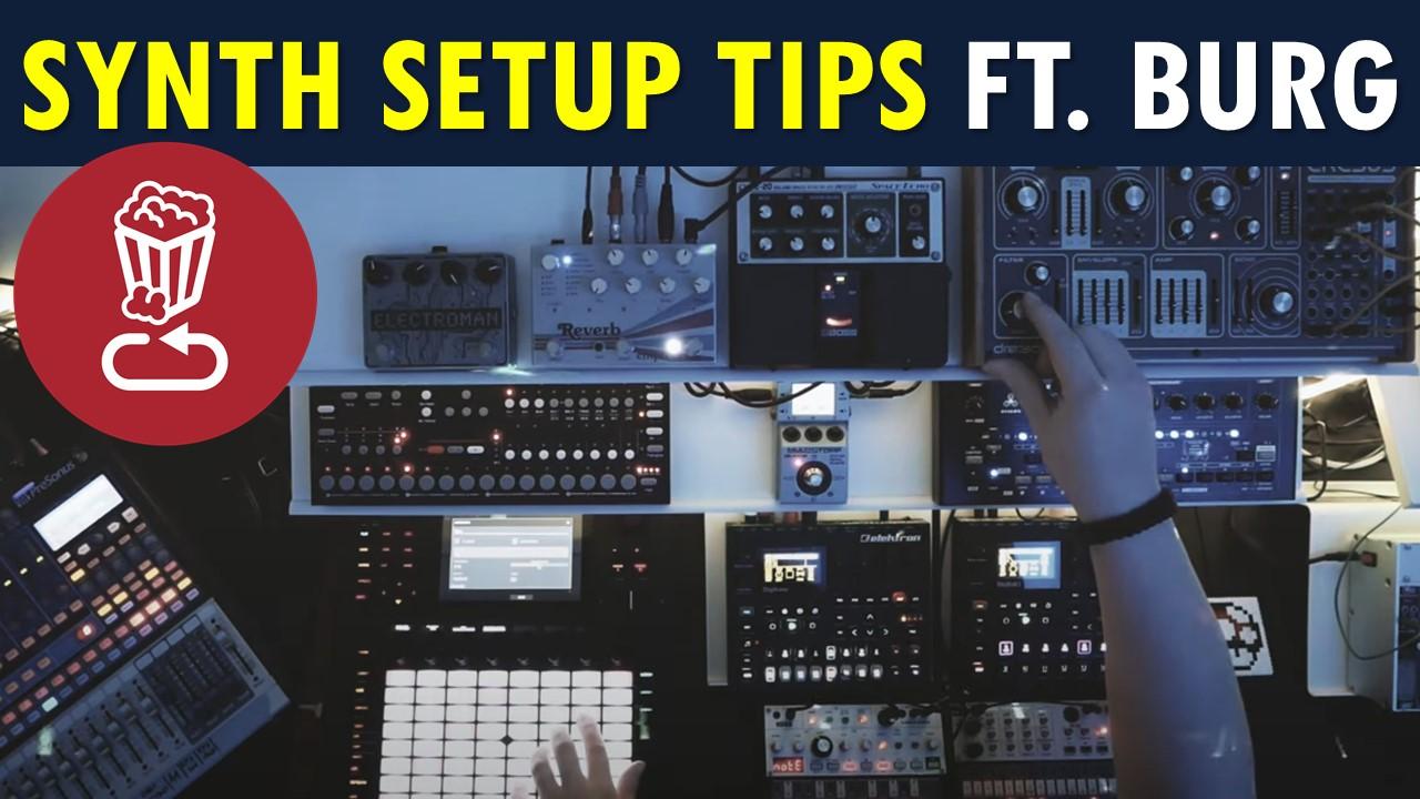 Synth setup tips ft burg