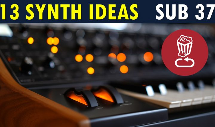 Moog Sub 37 synth tips and ideas