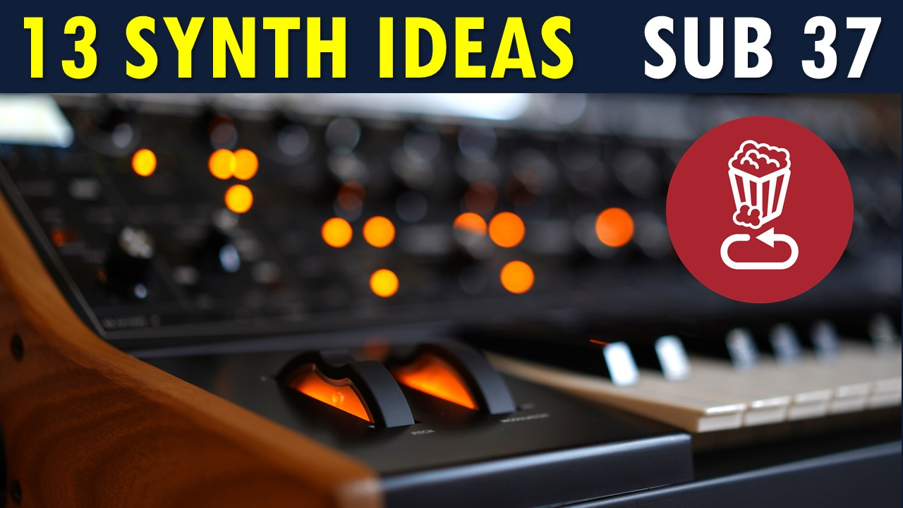 Moog Sub 37 synth tips and ideas